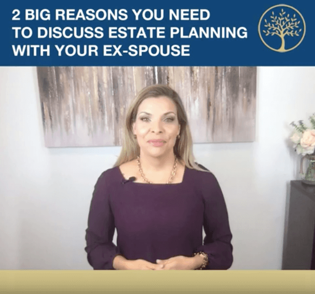 2 Big Reasons You Need to Discuss Estate Planning With Your Ex