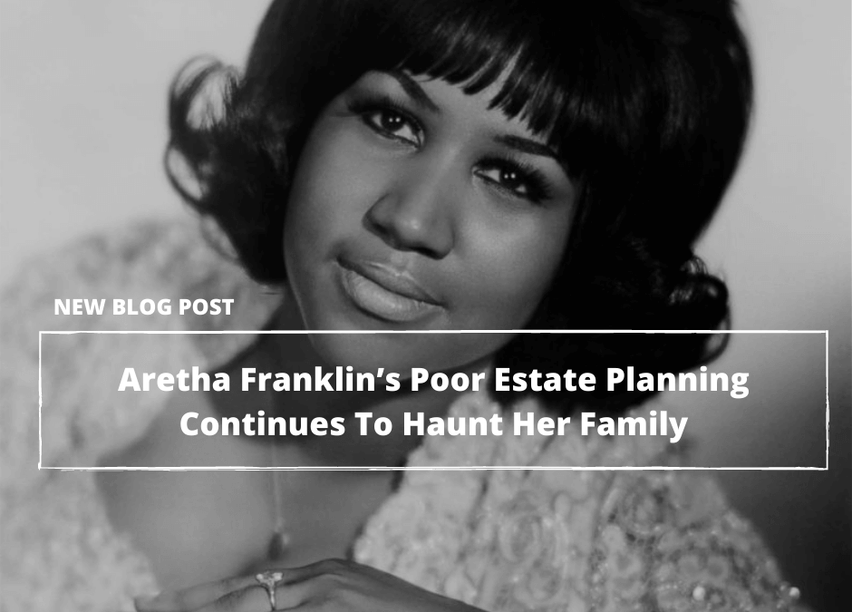 Aretha Franklin's Poor Estate Planning Continues To Haunt Her Family!